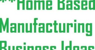 Home Based Manufacturing Business.